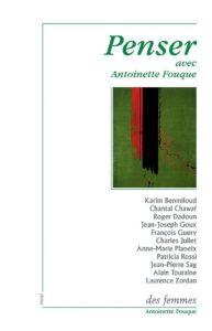 Antoinette Fouque Penser avec Antoinette Fouque